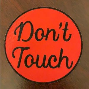 Other - 🚫 Don't Touch Iron On Patch 🚫